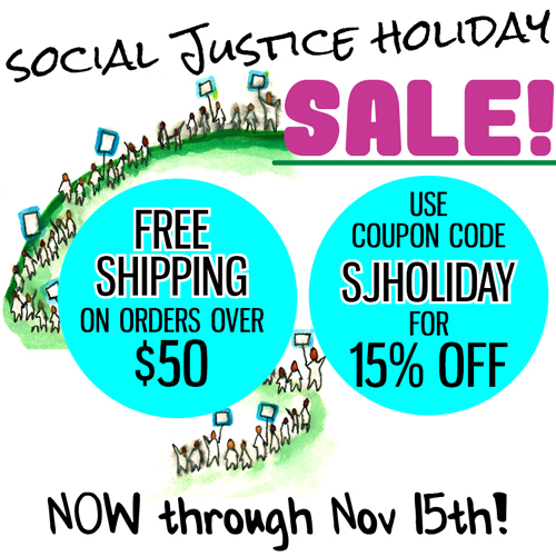 Social Justice Holiday Sale - 15% off now through Nov 15th