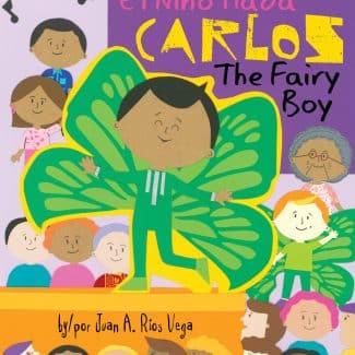 Carlos, The Fairy Boy/Carlos, El Niño Hada by/por Juan A. Ríos Vega